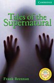 Cambridge English Readers - Ниво 3: Lower/Intermediate : Tales of the Supernatural - Frank Brennan -