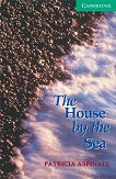 Cambridge English Readers - Ниво 3: Lower/Intermediate : The House by the Sea - Patricia Aspinall -