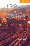 Cambridge English Readers - Ниво 4: Intermediate : A Matter of Chance - David A. Hill -