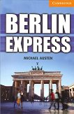 Cambridge English Readers - Ниво 4: Intermediate : Berlin Express - Michael Austen -