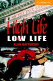 Cambridge English Readers - Ниво 4: Intermediate : High Life, Low Life - Alan Battersby -