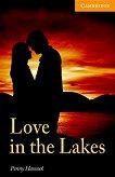 Cambridge English Readers - Ниво 4: Intermediate : Love in the Lakes - Penny Hancock -