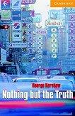 Cambridge English Readers - Ниво 4: Intermediate Nothing but the Truth -