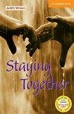 Cambridge English Readers - Ниво 4: Intermediate : Staying Together - Judith Wilson -