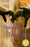 Cambridge English Readers - Ниво 4: Intermediate : Staying Together - Judith Wilson -