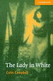 Cambridge English Readers - Ниво 4: Intermediate : The Lady in White - Colin Campbell - книга