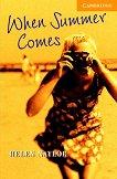 Cambridge English Readers - Ниво 4: Intermediate : When Summer Comes - Helen Naylor -