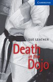 Cambridge English Readers - Ниво 5: Upper - Intermediate : Death in the Dojo - Sue Leather -