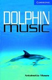 Cambridge English Readers - Ниво 5: Upper - Intermediate : Dolphin Music - Antoinette Moses - учебник