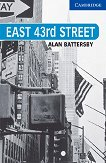 Cambridge English Readers - Ниво 5: Upper - Intermediate : East 43rd Street - Alan Battersby - книга