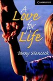 Cambridge English Readers - Ниво 6: Advanced : A Love for Life - Penny Hancock -