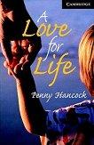 Cambridge English Readers - Ниво 6: Advanced A Love for Life -