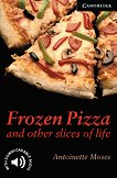Cambridge English Readers - Ниво 6: Advanced : Frozen Pizza and Other Slices - Antoinette Moses - книга