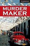 Cambridge English Readers - Ниво 6: Advanced Murder Maker -
