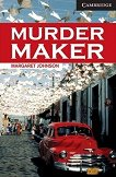 Cambridge English Readers - Ниво 6: Advanced : Murder Maker - Margaret Johnson - книга
