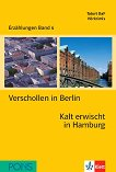Erzählungen Band 4 - ниво A2: Verschollen in Berlin. Kalt erwischt in Hamburg + 2 CD - Gabi Baier, Cordula Schurig -