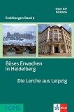 Erzählungen Band 6 - ниво A2/B1: Böses Erwachen in Heidelberg. Die Lerche aus Leipzig + 2 CD - Stefanie Wülfing, Cordula Schuring -