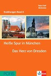 Erzählungen Band 8 - ниво B1: Heiße Spur in München. Das Herz von Dresden + 2 CD - Stefanie Wülfing, Cordula Schurig -