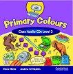 Primary Colours: Учебна система по английски език : Ниво 3 (A1): 2 CD с песните, историите и упражненията от учебника - Diana Hicks, Andrew Littlejohn -
