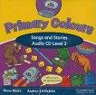 Primary Colours: Учебна система по английски език : Ниво 3 (A1): Аудио CD с песните и историите от учебника - Diana Hicks, Andrew Littlejohn -