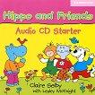 Hippo and Friends: Учебна система по английски език за деца : Ниво Starter: CD с песни за задачите в учебника - Claire Selby -