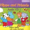 Hippo and Friends: Учебна система по английски език за деца Ниво 1: CD с песни за задачите в учебника -