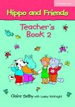Hippo and Friends: Учебна система по английски език за деца Ниво 2: Книга за учителя -