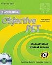 Objective PET Second edition: Учебен курс по английски език Ниво B1: Учебник + CD-ROM с допълнителни интерактивни упражнения -