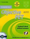 Objective PET Second edition: Учебен курс по английски език Ниво B1: Комплект: учебник без отговори + CD-ROM + тестова книжка без отговори - помагало