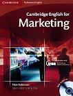 Cambridge English for Marketing: Учебен курс по английски език : Ниво B1 - B2: Учебник по маркетинг + CD - Nick Robinson -