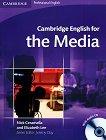 Cambridge English for the Media: Учебен курс по английски език : Ниво B1: Учебник за медиите + CD - Nick Ceramella, Elizabeth Lee -