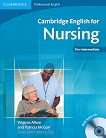 Cambridge English for Nursing: Учебен курс по английски език : Ниво A2 - B1: Учебник  за медицински сестри + CD - Virginia Allum, Patricia McGarr -