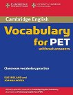 Cambridge Vocabulary for PET : Ниво B1: Помагало по английска лексика за сертификатния изпит PET - Sue Ireland, Joanna Kosta -