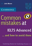 Common Mistakes at IELTS... and how to avoid them : Ниво Advanced: Помагало по английски език - Julie Moore -