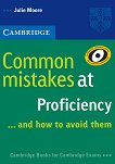 Common Mistakes at Proficiency... and how to avoid them : Ниво C2: Помагало по английски език - Julie Moore -