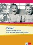 Fabuli: Учебна система по немски език за деца : Ниво A1: Учебна тетрадка - Sigrid Xanthos-Kretzschmer, Jutta Douvitsas-Gamst - учебна тетрадка