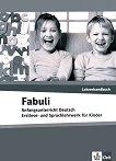 Fabuli: Учебна система по немски език за деца : Ниво A1: Ръководство за учителя - Sigrid Xanthos-Kretzschmer, Jutta Douvitsas-Gamst - учебна тетрадка
