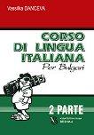 Corso di lingua Italiana per bulgari - parte 2 : Курс по италиански език за българи - част 2 - Vassilka Danceva -