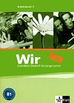 Wir: Учебна система по немски език : Ниво 3 - B1: Учебна тетрадка -
