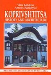 Koprivshtitsa. Hystory and Architecture -