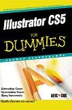 Illustrator CS5 For Dummies. Кратко ръководство - Дженифър Смит, Кристофър Смит, Фред Герънтъби -