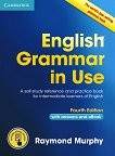 English Grammar in Use - Fourth Edition : Ниво B1 - B2: Граматика по английски език - Raymond Murphy -