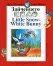Зайченцето бяло : Little Snow-White Bunny - Леда Милева -