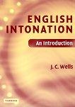 English Intonation: An Introduction + CD-ROM : Учебно помагало за правилна интонация - J.C. Wells -