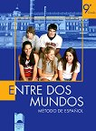 Entre Dos Mundos - учебник по испански език за 9. клас - Ирина Аламанова, Мариана Манолова -