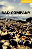 Cambridge English Readers - Ниво 2: Elementary/Lower Intermediate : Bad Company - Richard MacAndrew -