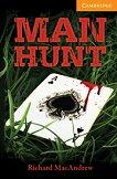 Cambridge English Readers - Ниво 4: Intermediate : Man Hunt - Richard MacAndrew -