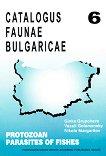 Catalogus faune bulgaricae - part 6: Protozoan Parasites of Fishes - Ginka Grupcheva, Vassil Golemansky, Nikola Margaritov -