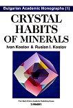 Crystal habits of minerals - Ivan Kostov, Ruslan Kostov -