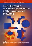 Metal behaviour and predictive simulation in thermomechanical processing - Nikolina Bontcheva, georgi Petzov -